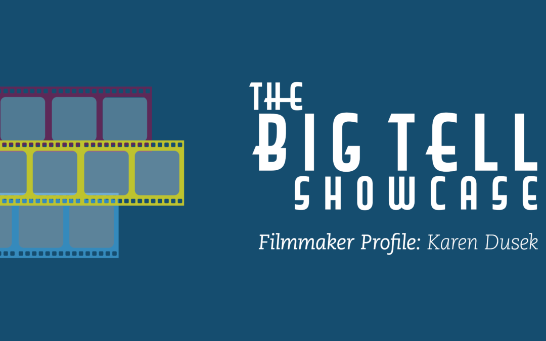 The Big Tell 2019 | Meet the Filmmaker Karen Dusek